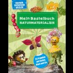 Mein Bastelbuch - Naturmaterialien