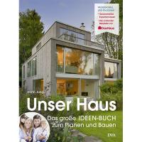 Unser Haus – Das große IDEEN-Buch zum Planen und Bauen